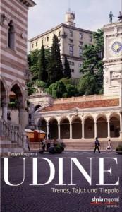 Udine Trends, Tajut und Tiepolo von Evlelyn Rupperti